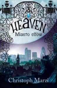 Heaven. Miasto elfow 194x300 - Heaven. Miasto elfów Christoph Marzi