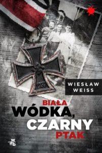 Biala wodka czarny ptak 201x300 - Biała wódka, czarny ptak Wiesław Weiss