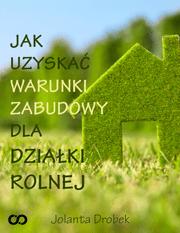 Jak uzyskac warunki zabudowy dla dzialki rolnej - Jak uzyskać warunki zabudowy dla działki rolnej