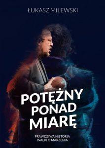 Potezny ponad miare Lukasz Milewski 213x300 - Potężny ponad miarę Łukasz Milewski