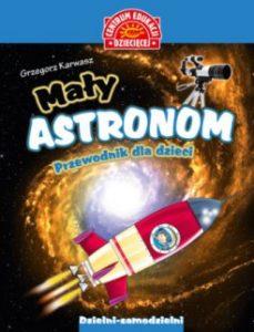 Maly astronom 229x300 - Mały astronom. Przewodnik dla dzieci Grzegorz Karwasz