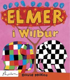 Elmer i Wilbur - Elmer i Wilbur David McKee