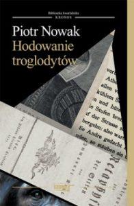 Hodowanie troglodytow 196x300 - Hodowanie troglodytów Piotr Nowak