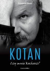 Kotan. Czy mnie kochasz - Kotan. Czy mnie kochasz Przemysław Bogusz