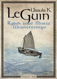 Rybak znad Morza Wewnetrznego - Rybak znad Morza Wewnętrznego Ursula K. Le Guin