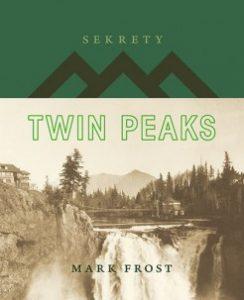 Sekrety Twin Peaks 244x300 - Sekrety Twin Peaks Mark Frost