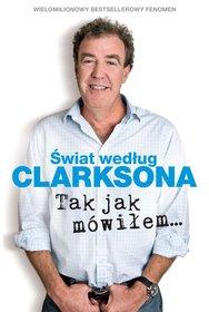 swiat wedlug Clarksona - Świat według Clarksona. Część 6. Tak jak mówiłem… Jeremy Clarkson