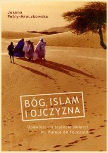 Bog islam i ojczyzna 211x300 - Bóg, islam i ojczyzna. Joanna Petry-Mroczkowska