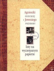 Listy na wyczerpanym papierze 228x300 - Listy na wyczerpanym papierze +CD Jeremi Przybora, Agnieszka Osiecka