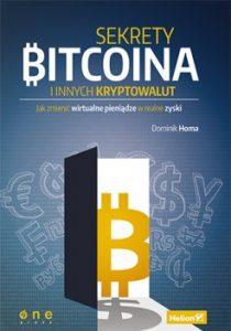Sekrety Bitcoina i innych kryptowalut 210x300 - Sekrety Bitcoina i innych kryptowalut. Jak zmienić wirtualne pieniądze w realne zyski Dominik Homa