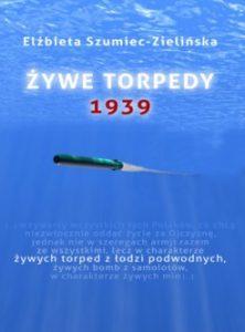 zywe torpedy 1939 222x300 - Żywe torpedy 1939 Elżbieta Szumiec-Zielińska