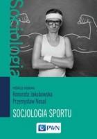 Socjologia sportu - Socjologia sportu Honorata Jakubowska Przemysław  Nosal