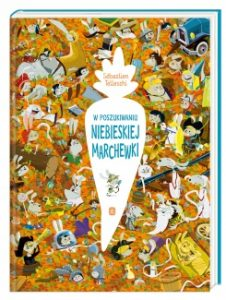 W poszukiwaniu niebieskiej marchewki 226x300 - W poszukiwaniu niebieskiej marchewki SEBASTIEN TELLESCHI