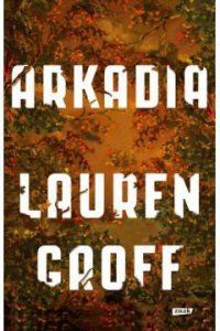 Arkadia 200x300 - Arkadia Lauren Groff