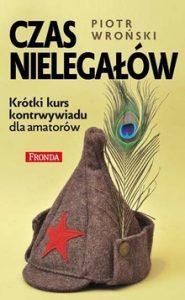 CZAS NIELEGAloW 185x300 - Czas nielegałów Piotr Wroński
