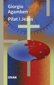 Pilat i Jezus 191x300 - Piłat i Jezus Giorgio Agamben