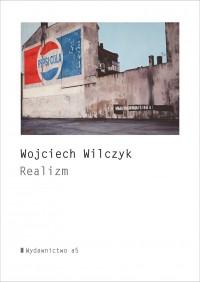 Realizm - Realizm Wojciech Wilczyk