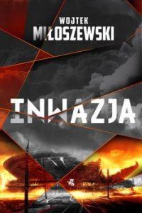 Inwazja 200x300 - Inwazja Miłoszewski Wojtek