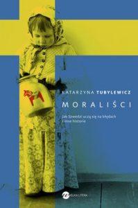 Moralisci 199x300 - Moraliści. Jak Szwedzi uczą się na błędach i inne historie