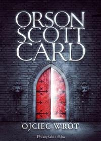 Ojciec wrot - Ojciec wrót Orson Scott Card