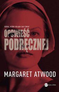 Opowiesc podrecznej 194x300 - Opowieść podręcznej  Margaret Atwood