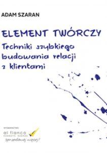 Element tworczy 211x300 - Element twórczy. Techniki szybkiego budowania relacji z klientami  Adam Szaran