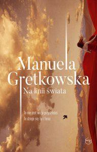 Na linii swiata 191x300 - Na linii świata Manuela Gretkowska
