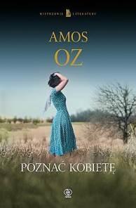 Poznac kobiete - Poznać kobietę  Amos Oz