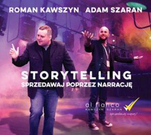 Storytelling. Sprzedawaj poprzez narracje 300x268 - Storytelling. Sprzedawaj poprzez narrację Roman Kawszyn, Adam Szaran