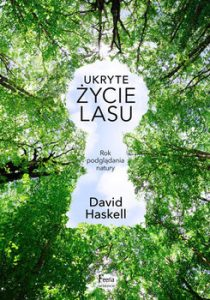 Ukryte zycie lasu 210x300 - Ukryte życie lasu David Haskell