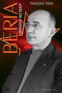 Beria 201x300 - Beria. Oprawca bez skazy Françoise Thom