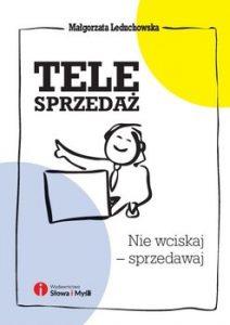 Telesprzedaz 212x300 - Telesprzedaż. Nie wciskaj - sprzedawaj Małgorzata Leduchowska