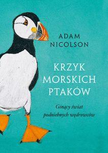 Krzyk morskich ptakow 212x300 - Krzyk morskich ptaków Adam Nicolson
