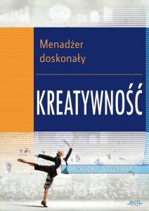 Menadzer Doskonaly Kreatywnosc 212x300 - Menadżer Doskonały KreatywnośćGrzegorz Szczerba