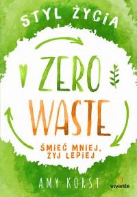 Styl zycia Zero Waste - Styl życia Zero Waste Amy Korst