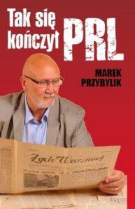 Tak sie konczyl PRL 193x300 - Tak się kończył PRLMarek Przybylik