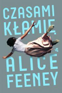 Czasami klamie 201x300 - Czasami kłamię Alice Feeney