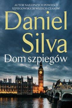 Dom szpiegow - Dom szpiegów Daniel Silva