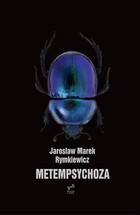 Metempsychoza - Metempsychoza Jarosław Marek Rymkiewicz