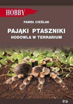 Pajaki ptaszniki - Pająki ptaszniki Hodowla w terrarium Paweł Cieślak