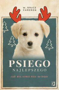 Psiego najlepszego 197x300 - Psiego najlepszego czyli był sobie pies na święta Bruce Bruce W Cameron