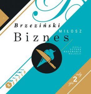 Biznes czyli sztuka budowania relacji 292x300 - Biznes czyli sztuka budowania relacji Miłosz Brzeziński