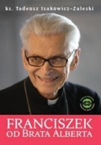FRANCISZEK OD BRATA ALBERTA - Franciszek od Brata Alberta ks. Tadeusz Isakowicz-Zaleski