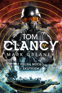 Z pelna moca i skutkiem 201x300 - Z pełną mocą i skutkiemGreaney Mark Tom Clancy