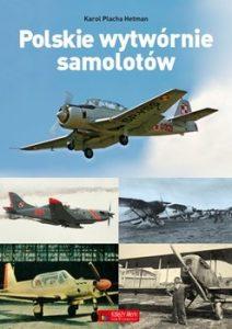 Polskie wytwornie samolotow 212x300 - Polskie wytwórnie samolotówKarol Placha-Hetman