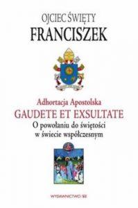 Adhortacja Apostolska Gaudete et exultate 199x300 - Adhortacja Apostolska Gaudete et exultate O powołaniu do świętości w świecie współczesnym Papież Franciszek