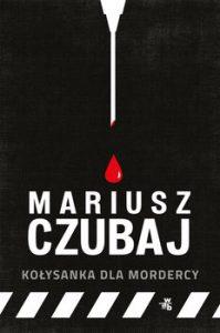 Kolysanka dla mordercy 199x300 - Kołysanka dla mordercyMariusz Czubaj