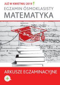 Egzamin osmoklasisty. Matematyka. Arkusze egzaminacyjne 213x300 - Egzamin ósmoklasisty. Matematyka. Arkusze egzaminacyjne