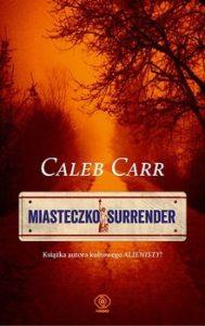 Miasteczko Surrender 189x300 - Miasteczko Surrender Caleb Carr