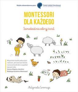 Montessori dla kazdego 255x300 - Montessori dla każdego Samodzielnie odkryj świat Małgorzata Ceremuga